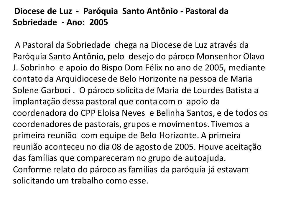 Diocese de Luz - Paróquia Santo Antônio - Pastoral da Sobriedade - Ano: 2005