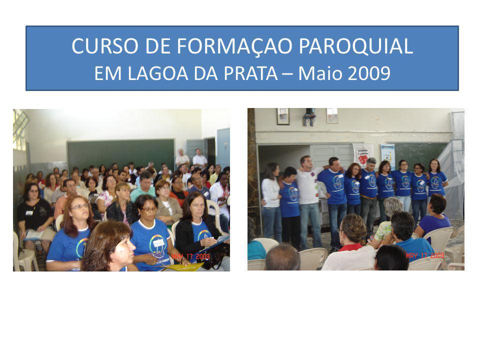CURSO DE FORMAÇAO PAROQUIAL EM LAGOA DA PRATA – Maio 2009