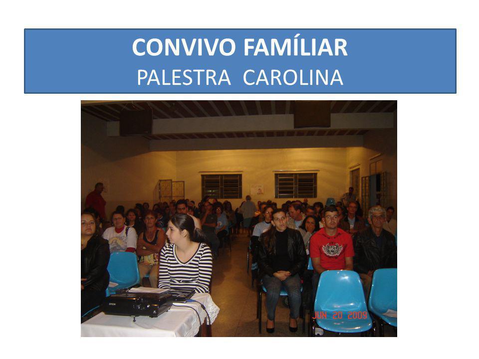 CONVIVO FAMÍLIAR PALESTRA CAROLINA