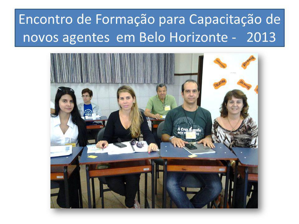 Encontro de Formação para Capacitação de novos agentes em Belo Horizonte - 2013