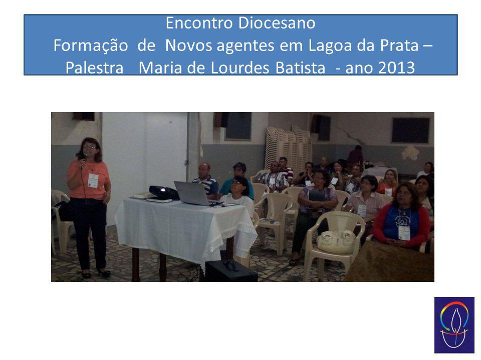 Encontro Diocesano Formação de Novos agentes em Lagoa da Prata – Palestra Maria de Lourdes Batista - ano 2013