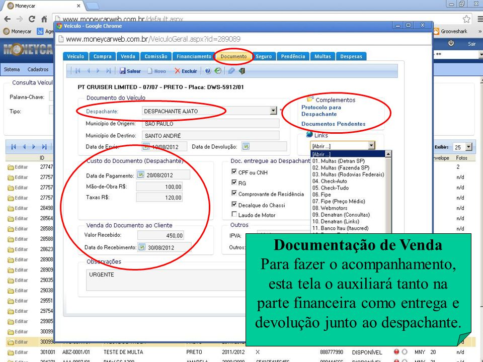 Documentação de Venda Para fazer o acompanhamento, esta tela o auxiliará tanto na parte financeira como entrega e devolução junto ao despachante.