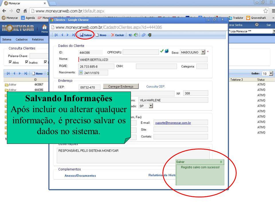 Salvando Informações Após incluir ou alterar qualquer informação, é preciso salvar os dados no sistema.