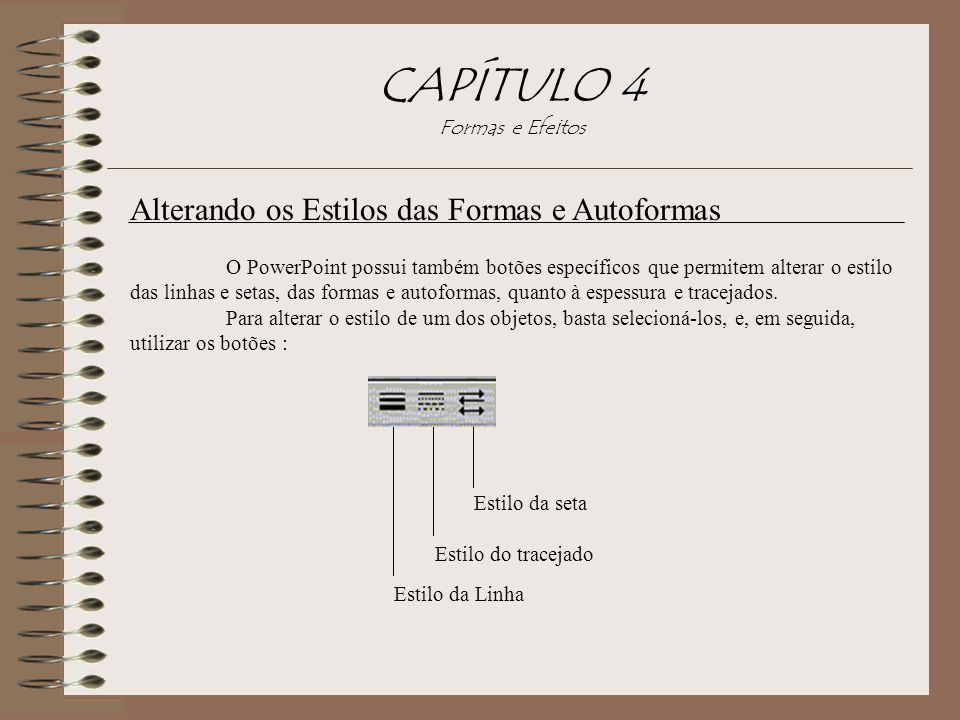 CAPÍTULO 4 Formas e Efeitos