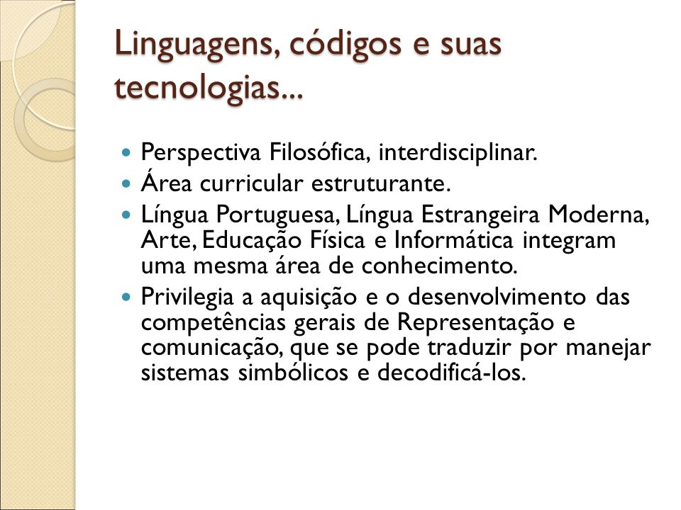 Linguagens, códigos e suas tecnologias...