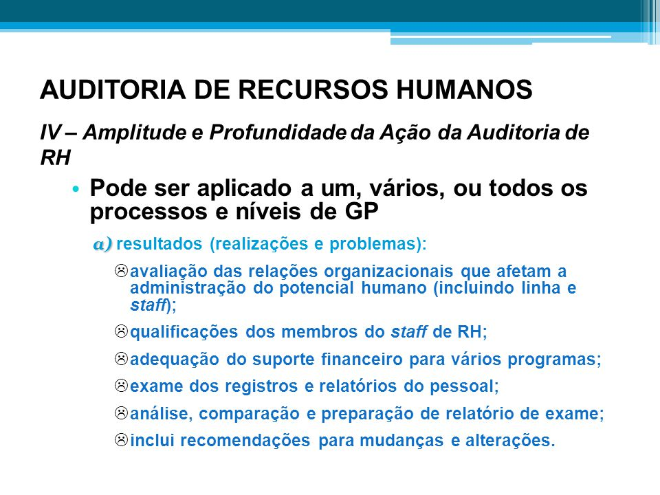 AUDITORIA DE RECURSOS HUMANOS IV – Amplitude e Profundidade da Ação da Auditoria de RH