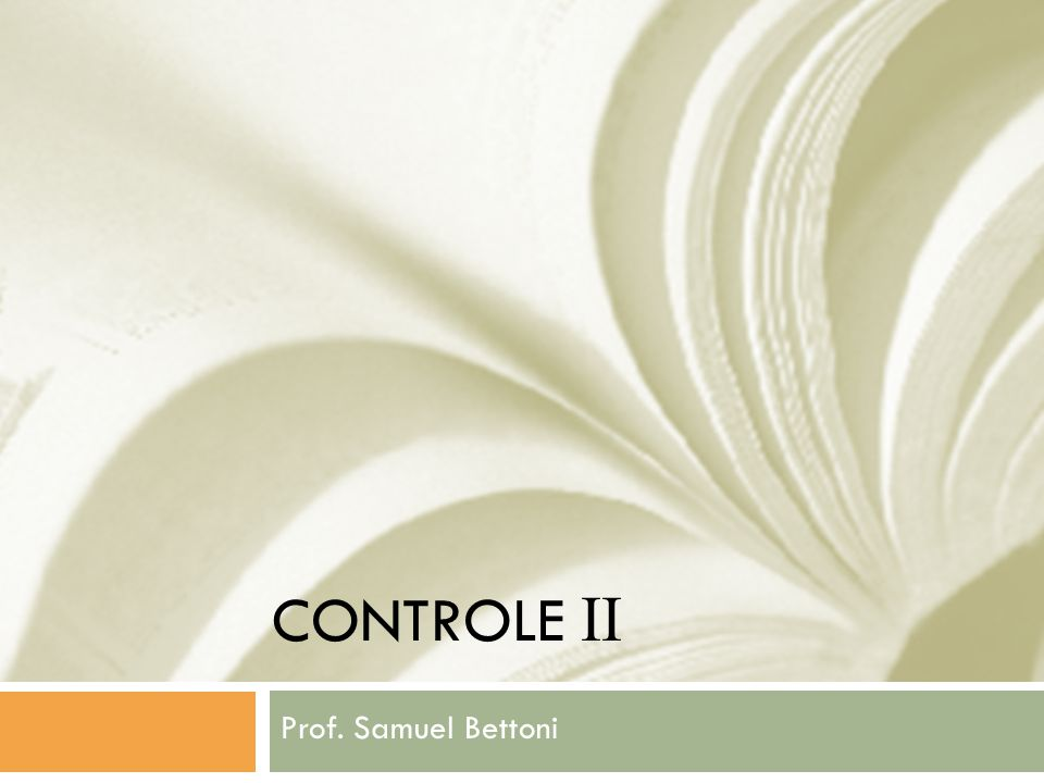 CONTROLE II Prof. Samuel Bettoni
