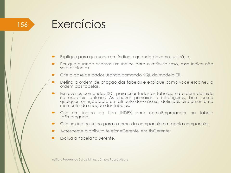 Exercícios Explique para que serve um índice e quando devemos utilizá-lo.