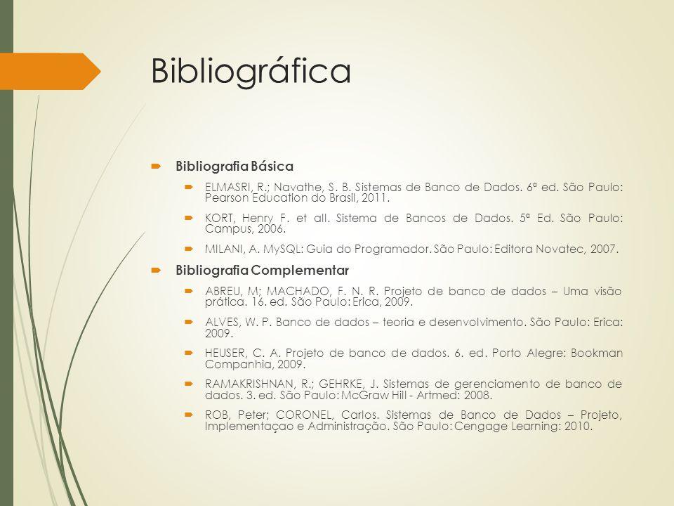 Bibliográfica Bibliografia Básica Bibliografia Complementar