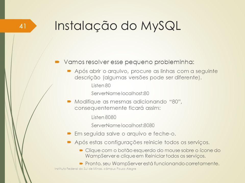 Instalação do MySQL Vamos resolver esse pequeno probleminha: