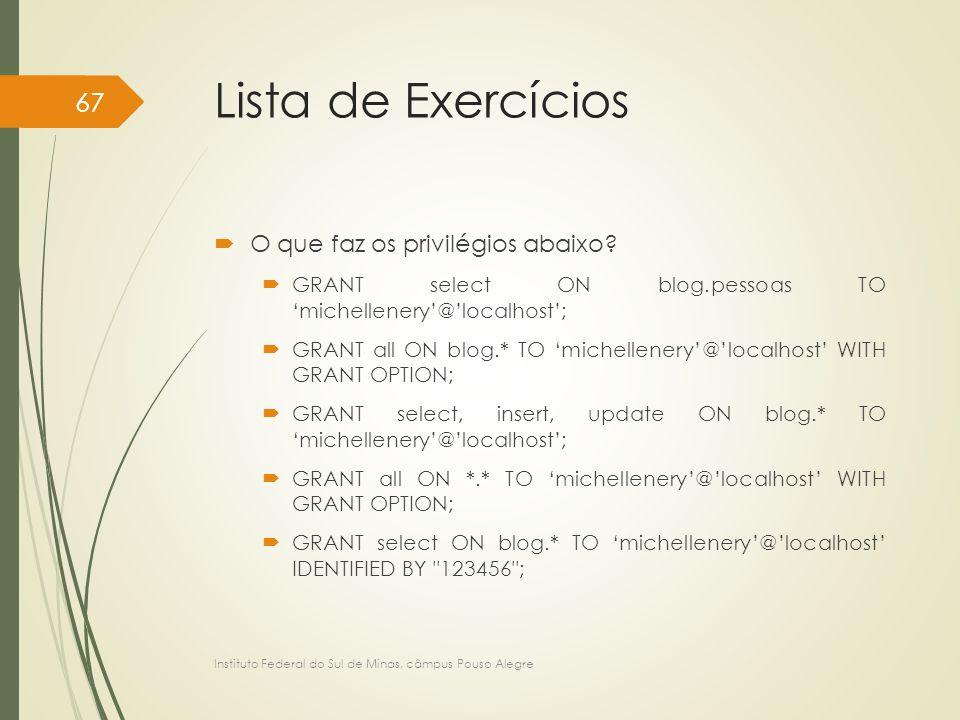 Lista de Exercícios O que faz os privilégios abaixo