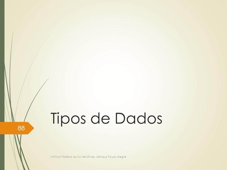 Tipos de Dados Instituto Federal do Sul de Minas, câmpus Pouso Alegre
