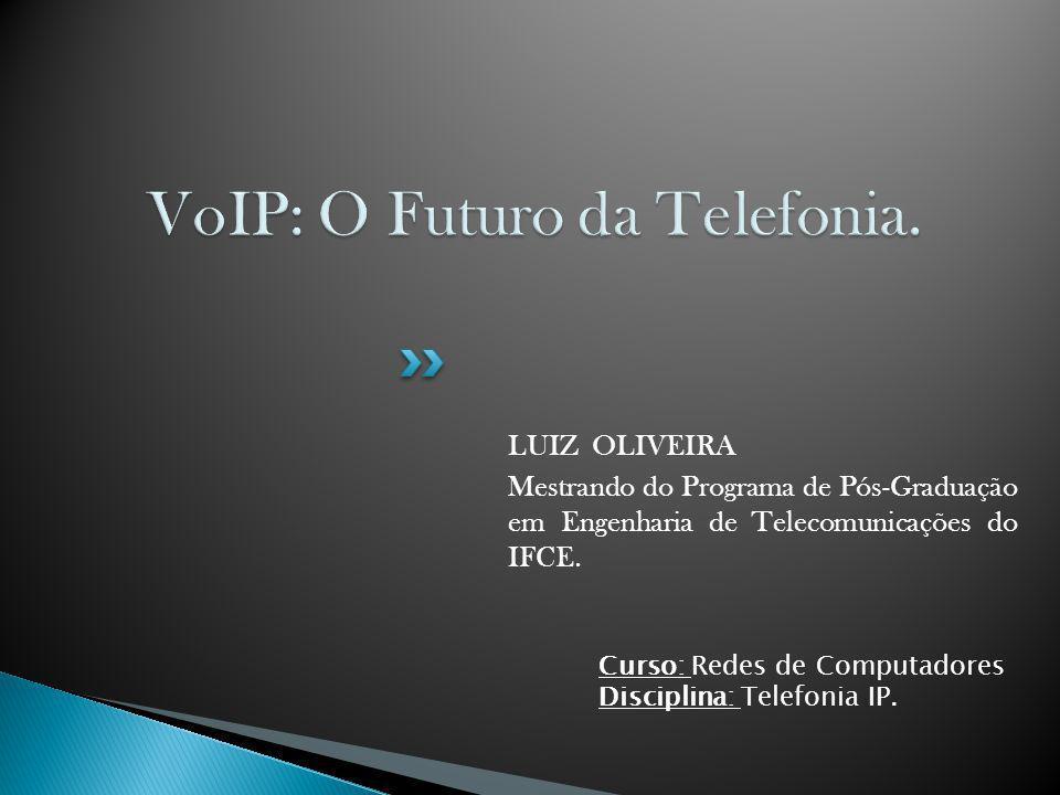 VoIP: O Futuro da Telefonia.