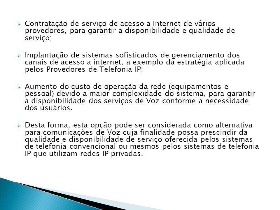 Contratação de serviço de acesso a Internet de vários provedores, para garantir a disponibilidade e qualidade de serviço;