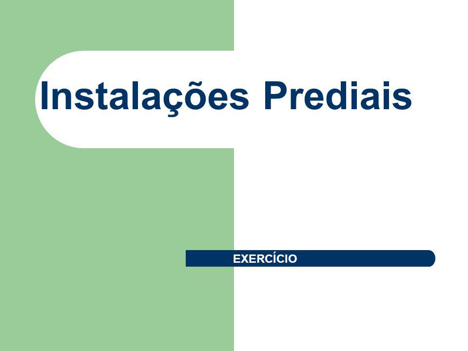 Instalações Prediais EXERCÍCIO