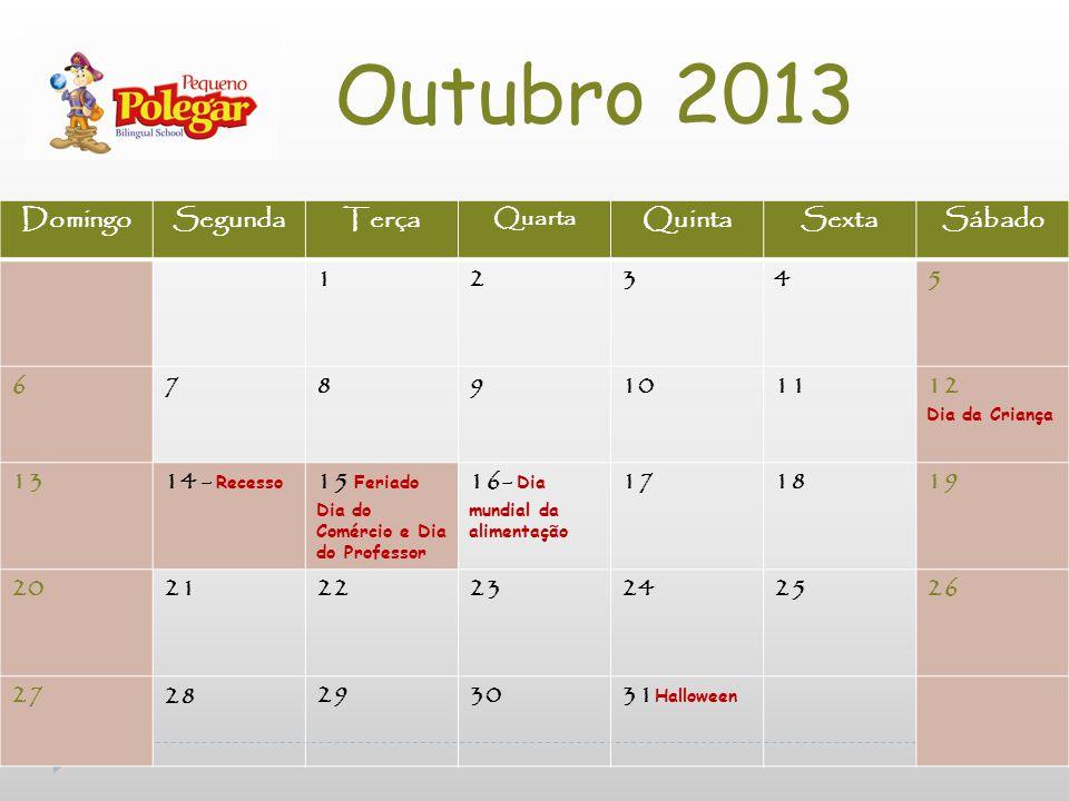 Outubro 2013 Domingo Segunda Terça Quinta Sexta Sábado 1 2 3 4 5 6 7 8