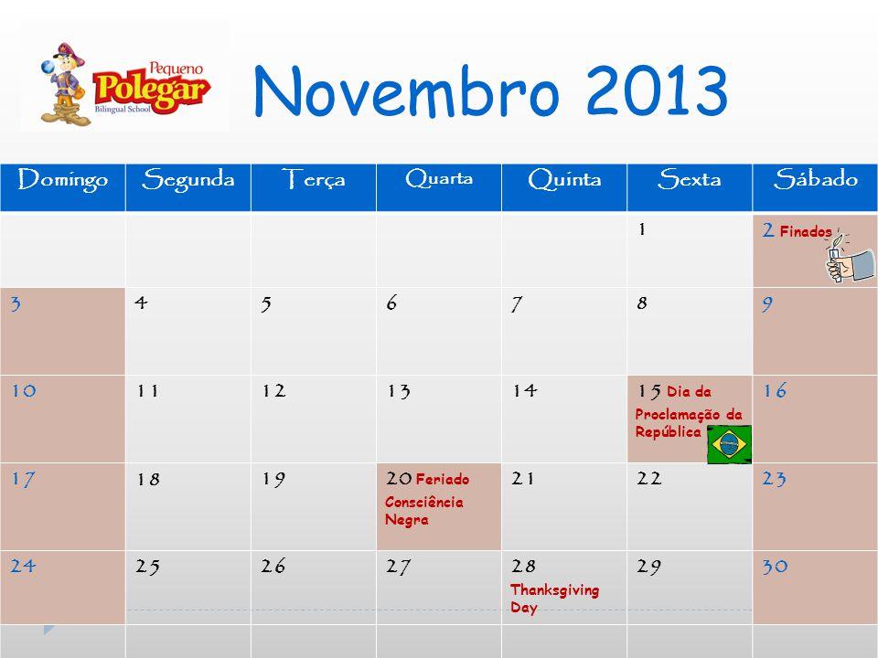 Novembro 2013 2 Finados Domingo Segunda Terça Quinta Sexta Sábado 1 3
