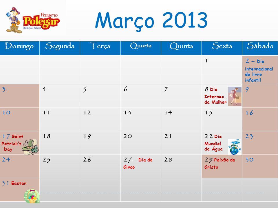 Março 2013 2 – Dia internacional do livro infantil Domingo Segunda