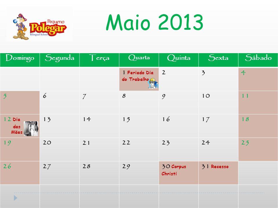 Maio 2013 4 Domingo Segunda Terça Quinta Sexta Sábado