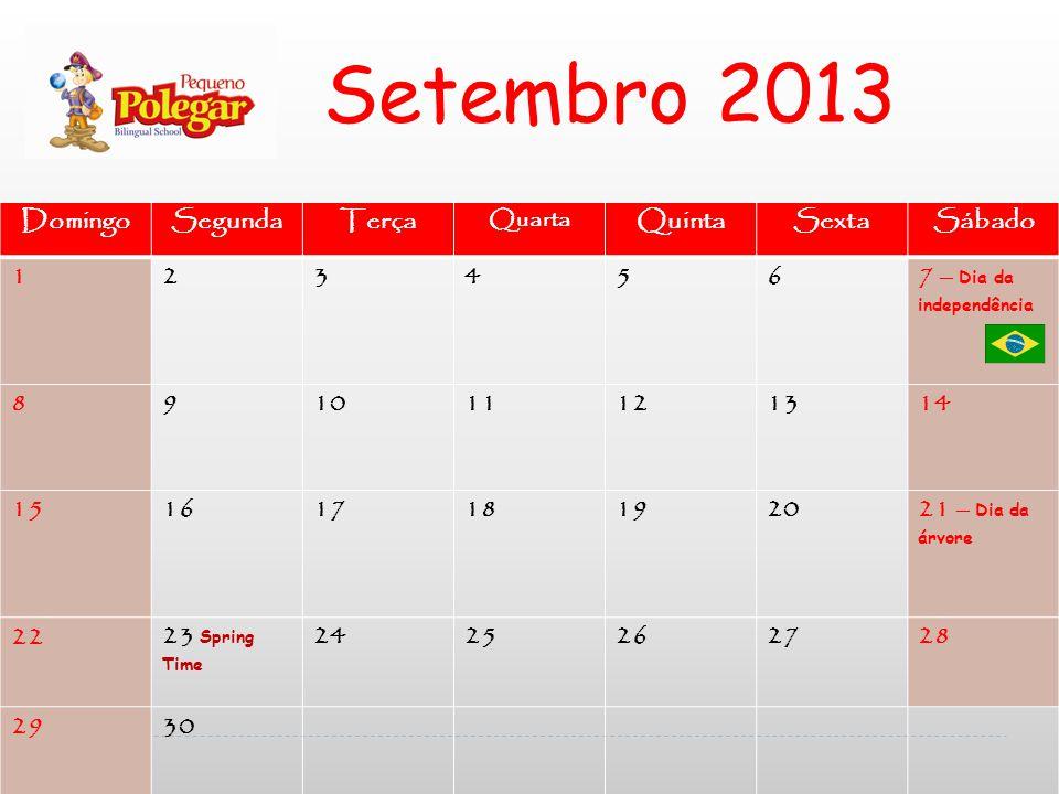 Setembro 2013 Domingo Segunda Terça Quinta Sexta Sábado 1 2 3 4 5 6