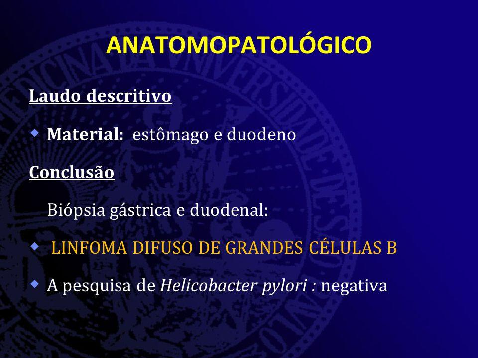 ANATOMOPATOLÓGICO Laudo descritivo Material: estômago e duodeno