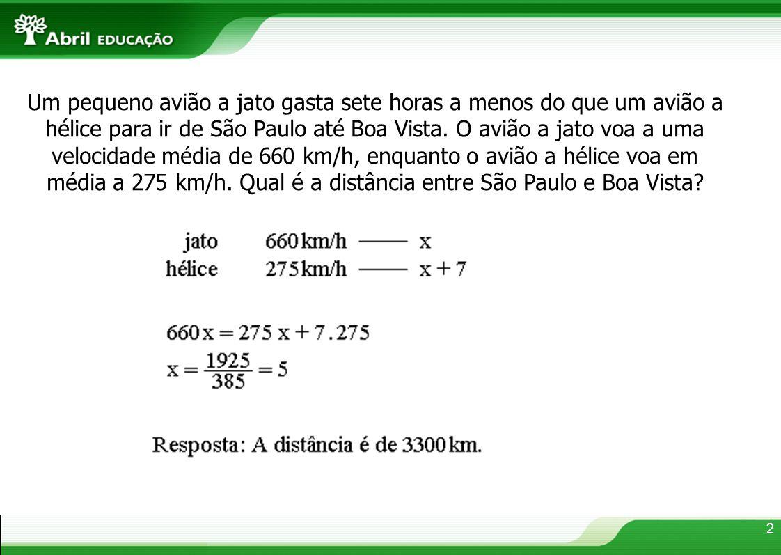 Um pequeno avião a jato gasta sete horas a menos do que um avião a hélice para ir de São Paulo até Boa Vista.