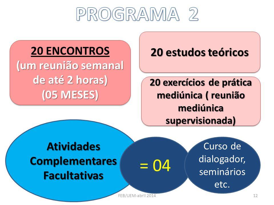 PROGRAMA 2 = 04 20 estudos teóricos 20 ENCONTROS