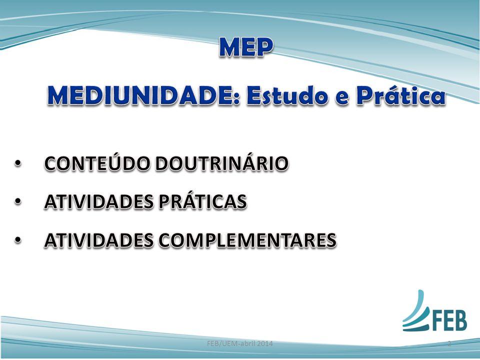 MEDIUNIDADE: Estudo e Prática