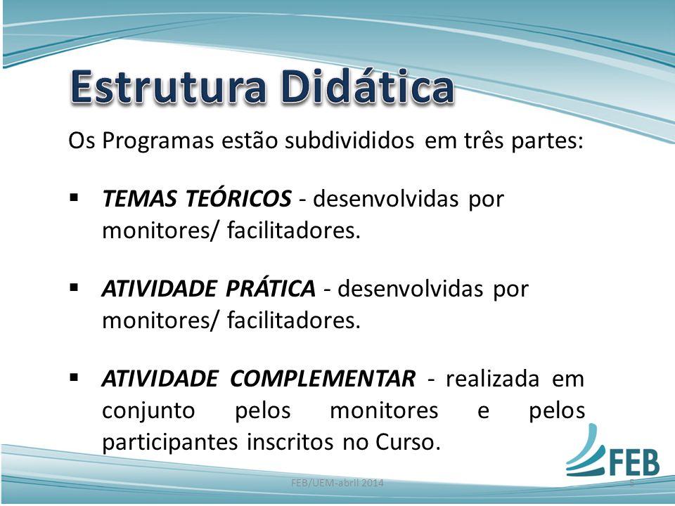 Estrutura Didática Os Programas estão subdivididos em três partes: