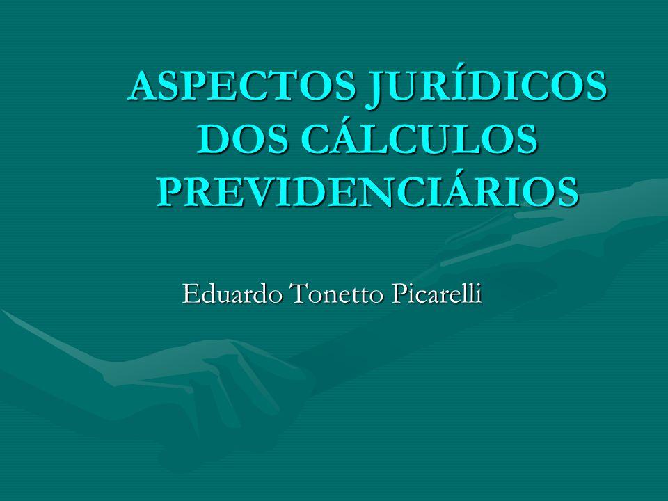 ASPECTOS JURÍDICOS DOS CÁLCULOS PREVIDENCIÁRIOS