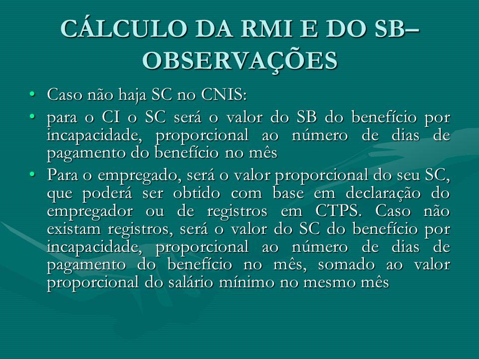 CÁLCULO DA RMI E DO SB– OBSERVAÇÕES