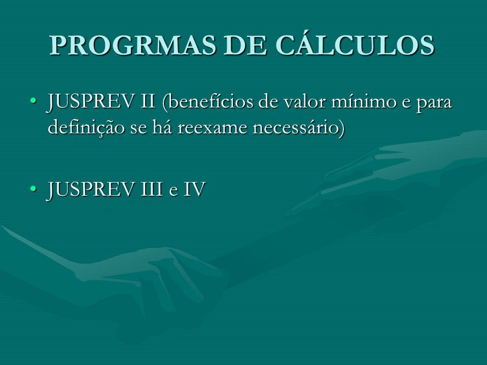 PROGRMAS DE CÁLCULOS JUSPREV II (benefícios de valor mínimo e para definição se há reexame necessário)
