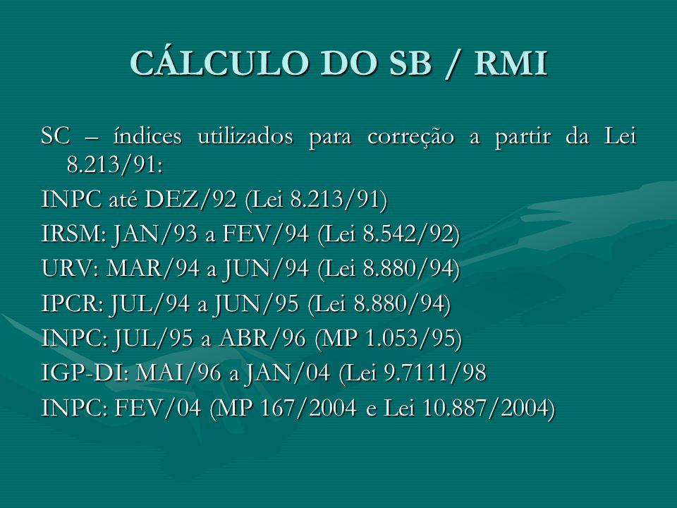 CÁLCULO DO SB / RMI SC – índices utilizados para correção a partir da Lei 8.213/91: INPC até DEZ/92 (Lei 8.213/91)