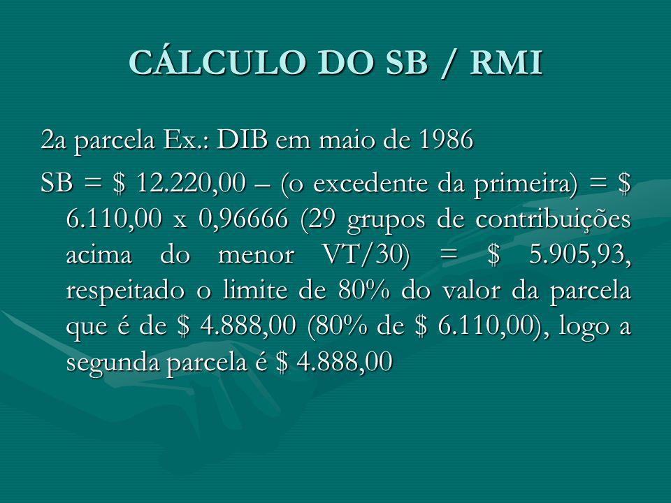 CÁLCULO DO SB / RMI 2a parcela Ex.: DIB em maio de 1986