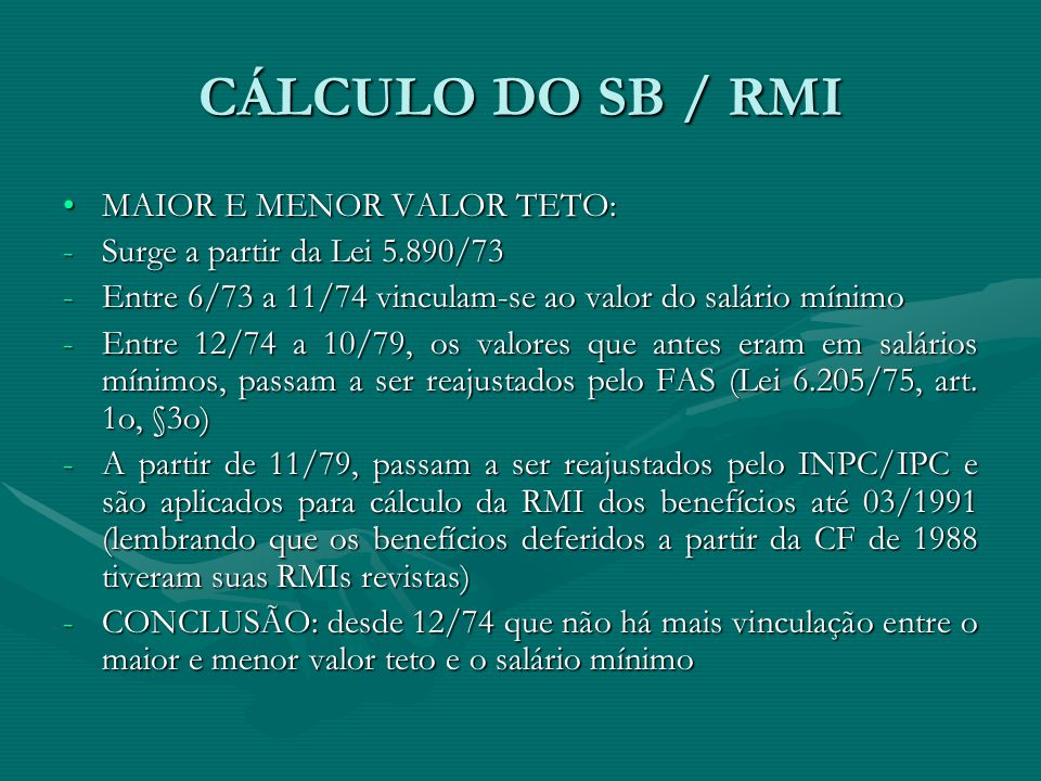 CÁLCULO DO SB / RMI MAIOR E MENOR VALOR TETO: