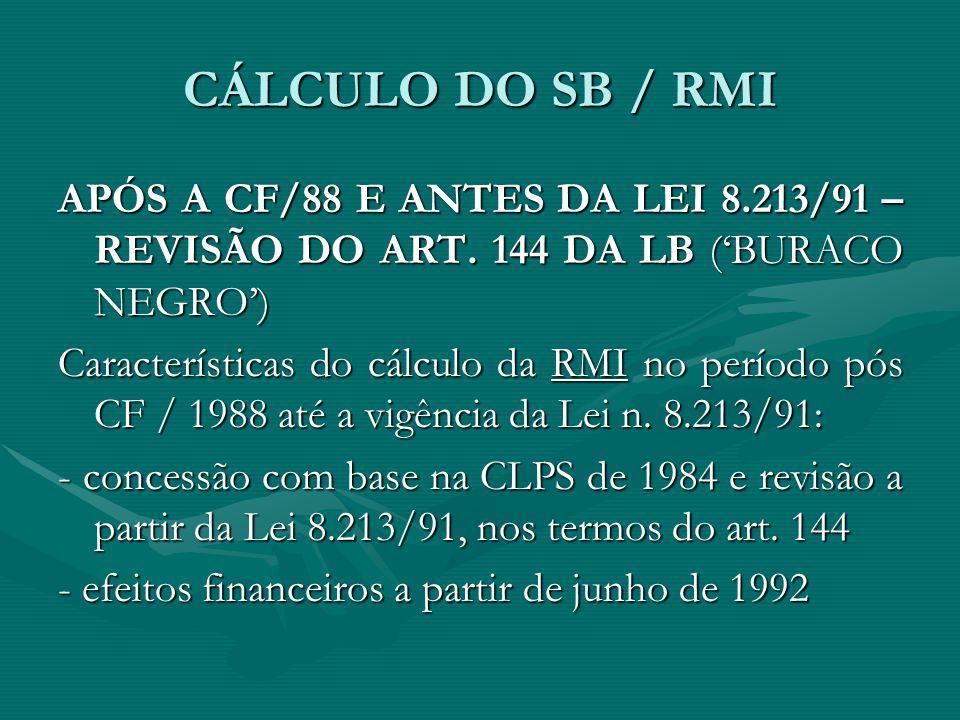 CÁLCULO DO SB / RMI APÓS A CF/88 E ANTES DA LEI 8.213/91 – REVISÃO DO ART. 144 DA LB ('BURACO NEGRO')