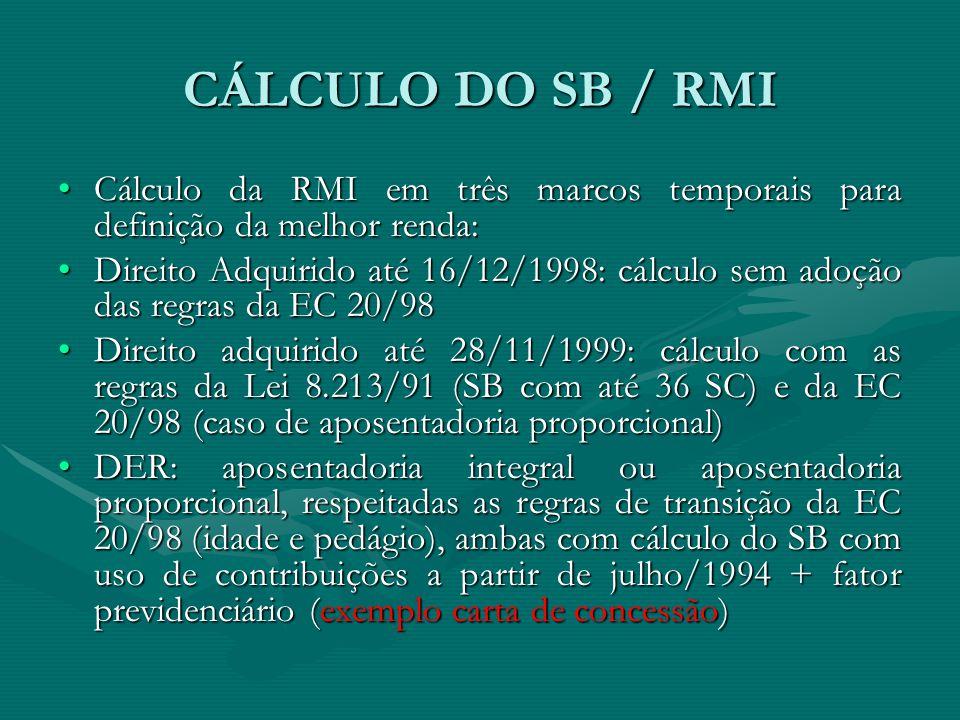 CÁLCULO DO SB / RMI Cálculo da RMI em três marcos temporais para definição da melhor renda: