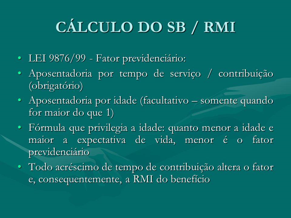 CÁLCULO DO SB / RMI LEI 9876/99 - Fator previdenciário: