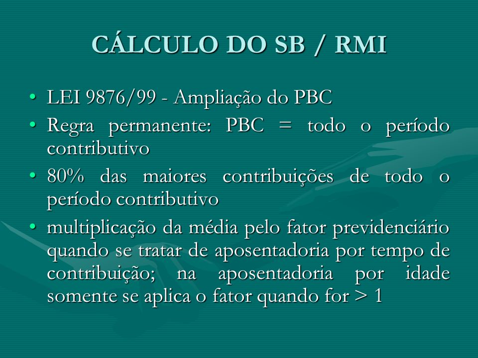 CÁLCULO DO SB / RMI LEI 9876/99 - Ampliação do PBC