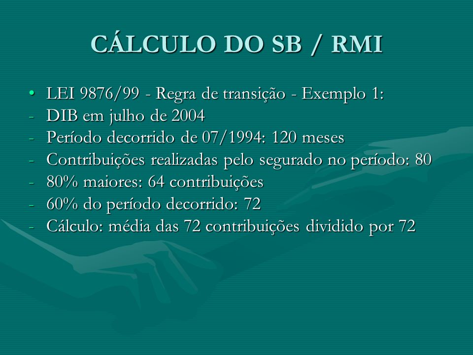 CÁLCULO DO SB / RMI LEI 9876/99 - Regra de transição - Exemplo 1:
