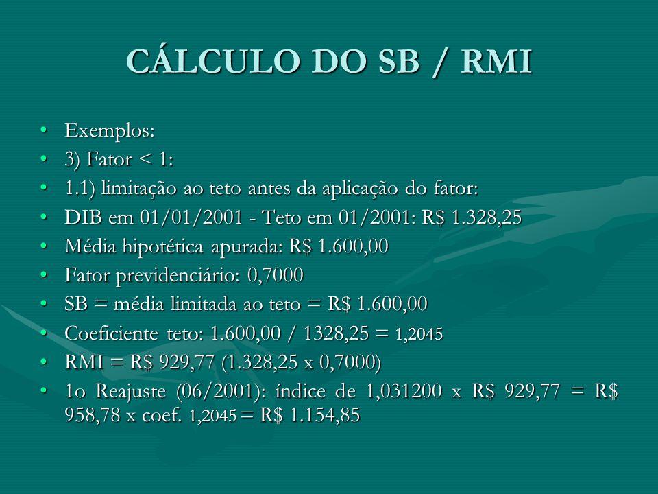 CÁLCULO DO SB / RMI Exemplos: 3) Fator < 1: