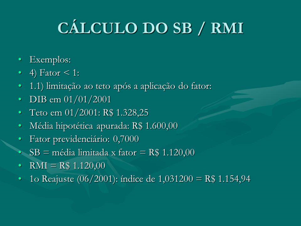 CÁLCULO DO SB / RMI Exemplos: 4) Fator < 1:
