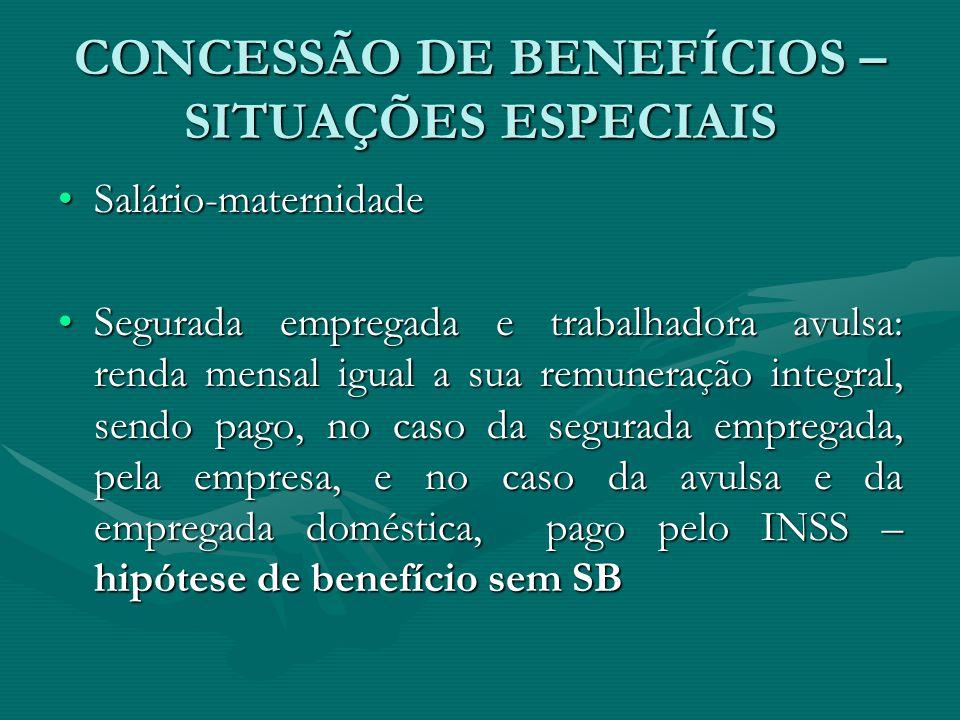CONCESSÃO DE BENEFÍCIOS – SITUAÇÕES ESPECIAIS