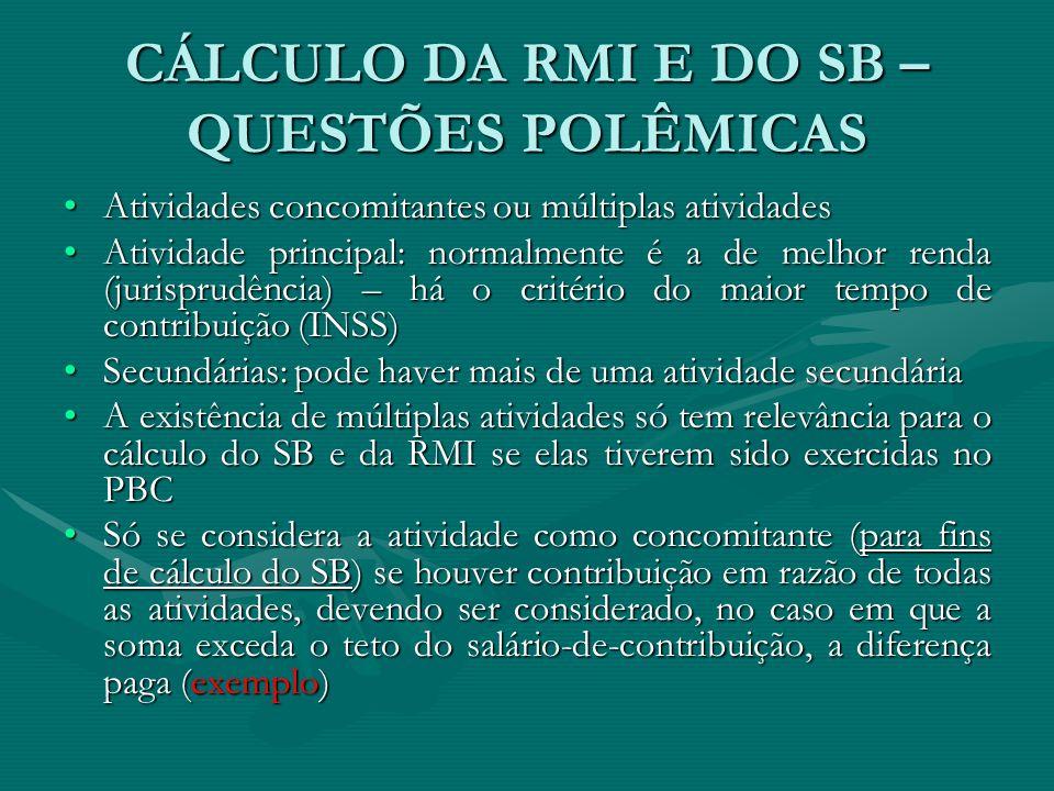 CÁLCULO DA RMI E DO SB – QUESTÕES POLÊMICAS