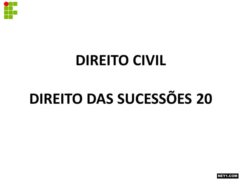 DIREITO CIVIL DIREITO DAS SUCESSÕES 20