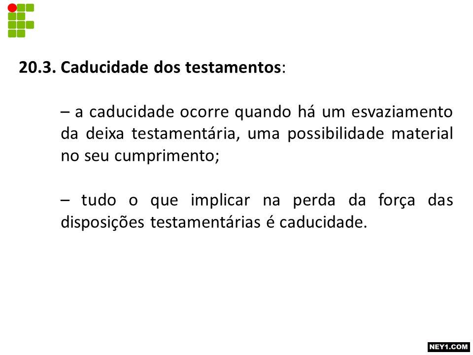 20.3. Caducidade dos testamentos:
