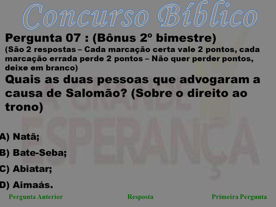 Concurso Bíblico Pergunta 07 : (Bônus 2º bimestre)