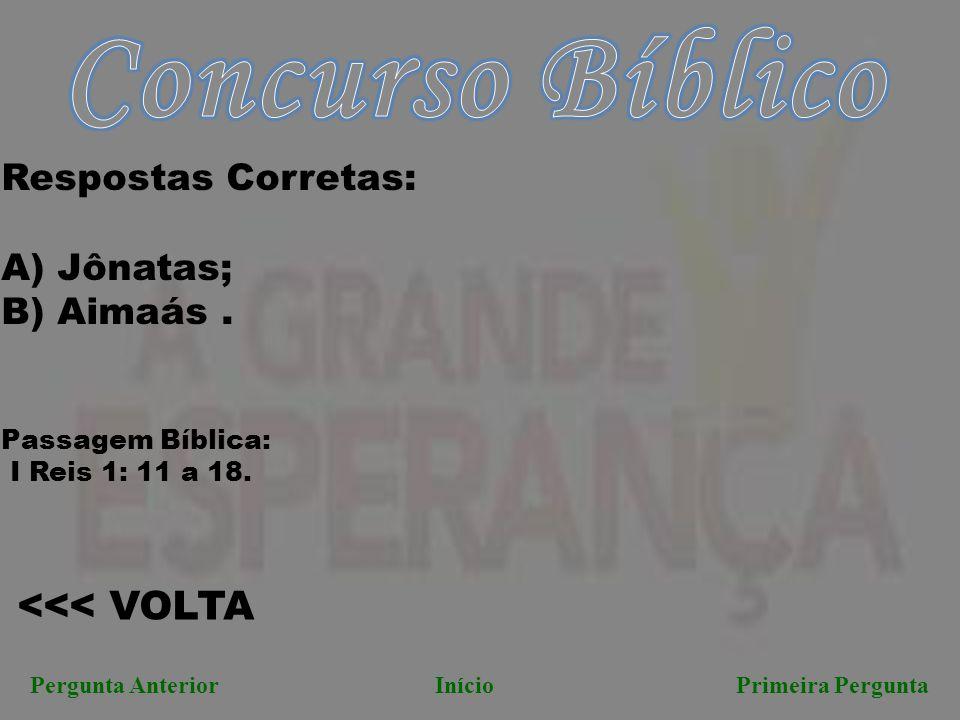 Concurso Bíblico <<< VOLTA Respostas Corretas: A) Jônatas;