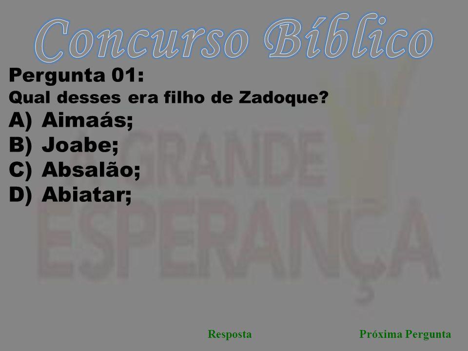 Concurso Bíblico Aimaás; Joabe; Absalão; Abiatar; Pergunta 01:
