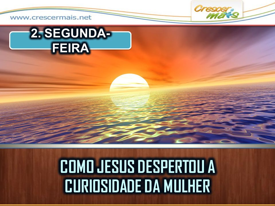 COMO JESUS DESPERTOU A CURIOSIDADE DA MULHER